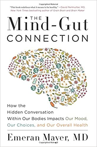 Mind-Gut Connection: Conversations Within Our Bodies