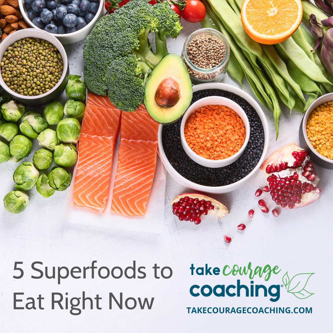 image with title of Take Courage Coaching blog 5 Superfoods To Eat Right Now