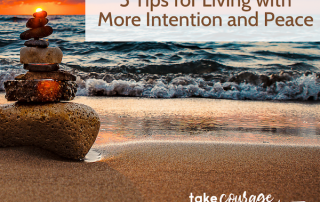 5 tips for living with more intention and peace